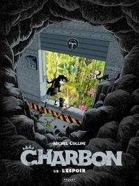 Michel Colline - Charbon Tome 1 : L'espoir.