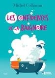 Michel Collineau - Les confidences de la baignoire.