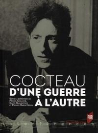 Michel Collomb et David Gullentops - Cocteau d'une guerre à l'autre.