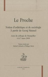 Michel Collomb et Philippe Marty - Le Proche - Notion d'esthétique et de sociologie. A partir de Georg Simmel.