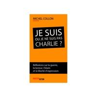 Michel Collon - Je suis ou je ne suis pas Charlie ? - Réflexions sur la guerre, la terreur, l'islam et la liberté d'expression.