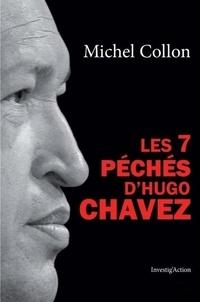 Michel Collon - Les 7 péchés d'Hugo Chavez - Essai politique.