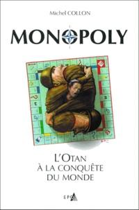 Michel Collon - Monopoly - L'OTAN à la conquête du monde.