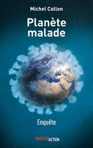 Michel Collon - Planète malade, 7 leçons du Covid, l'urgence de repenser le système - Coffret en 2 volumes : Enquête ; Entretiens.
