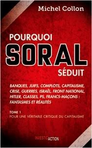 Michel Collon - Pourquoi Soral séduit.