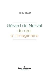 Michel Collot - Gérard de Nerval - Du réel à l'imaginaire.