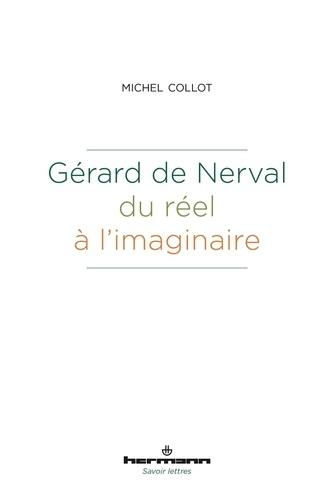 Gérard de Nerval. Du réel à l'imaginaire