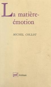 Michel Collot et Béatrice Didier - La matière-émotion.