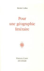 Michel Collot - Pour une géographie littéraire.