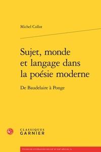 Michel Collot - Sujet, monde et langage dans la poésie moderne - De Baudelaire à Ponge.