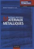 Michel Colombié - Matériaux métalliques - Matériaux industriels.
