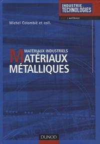 Matériaux métalliques- Matériaux industriels - Michel Colombié   Showmesound.org