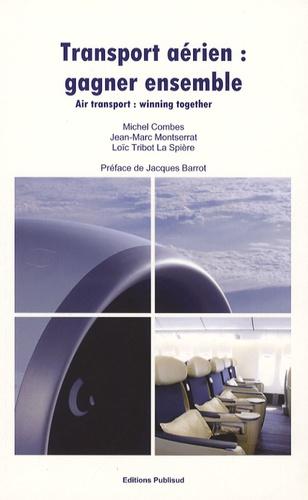 Michel Combes et Jean-Marc Montserrat - Transport aérien : gagner ensemble.