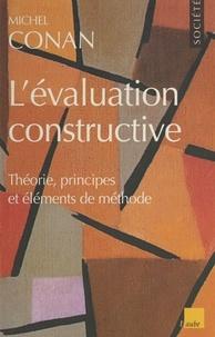 Michel Conan - L'évaluation constructive - Théorie, principes et éléments de méthode.