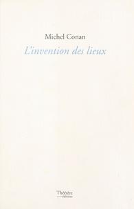 Michel Conan - L'invention des lieux.