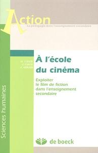 Michel Condé et Vinciane Fonck - A l'école du cinéma - Exploiter le film de fiction dans l'enseignement secondaire.