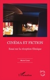 Michel Condé - Cinéma et fiction - Essai sur la réception filmique.