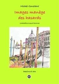 Michel Constant - Images manège des hasards.