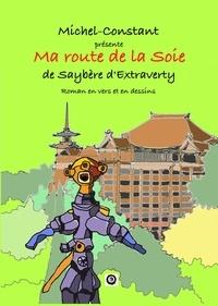 Michel Constant - Ma route de la soie.