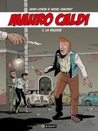 Michel Constant et Denis Lapière - Mauro Caldi Tome 3 : La voleuse.