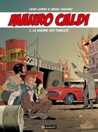 Michel Constant et Denis Lapière - Mauro Caldi Tome 5 : La guerre des familles.