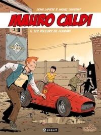 Michel Constant et Denis Lapière - Mauro Caldi Tome 6 : Les voleurs de Ferrari.