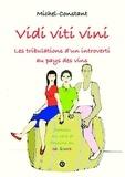Michel Constant - Vidi viti vini Les tribulations d'un introverti au pays des vins.