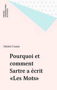 """Michel Contat - Pourquoi et comment Sartre a écrit """"Les Mots"""" - Genèse d'une autobiographie."""