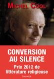 Michel Cool - Conversion au silence - Itinéraire spirituel d'un journaliste.