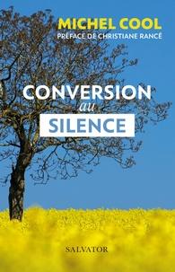 Michel Cool - Conversion au silence.