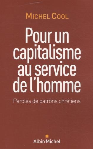 Pour un capitalisme au service de l'homme. Paroles de patrons chrétiens