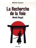 Michel Coquet - La Recherche de la Voie - Mushâ Shugyô.