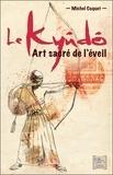 Michel Coquet - Le kyûdô, art sacré de l'éveil.