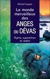 Michel Coquet - Le monde merveilleux des anges ou dévas - Mythe, superstition et réalité.
