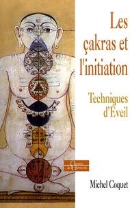Les çackras et l'initiation- Techniques d'éveil - Michel Coquet |