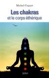 Michel Coquet - Les chakras et le corps éthérique.
