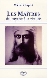 Michel Coquet - Les Maîtres - Du mythe à la réalité.
