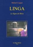 Michel Coquet - Linga - Le Signe de Shiva.