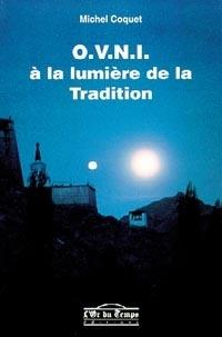 Michel Coquet - OVNI, à la lumière de la tradition.