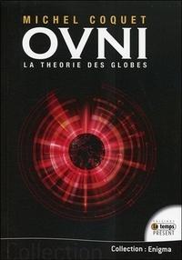 OVNI- La théorie des globes - Michel Coquet | Showmesound.org