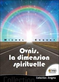 Michel Coquet - Ovnis : la dimension spirituelle.