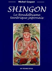 Michel Coquet - Shingon - Le bouddhisme tantrique japonais.
