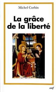 Michel Corbin - La grâce de la liberté - Augustin et Anselme.