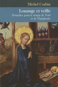 Michel Corbin - Louange et veille - Homélies pour le temps de Noël et de l'Epiphanie.