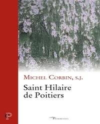 Michel Corbin - Saint Hilaire de Poitiers.