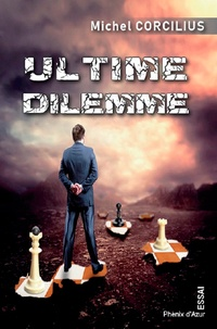 Michel Corcilius - Ultime dilemme - Que je le tue ou que je l'épargne.