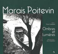 Michel Cordeboeuf et Jean-Claude Boré - Marais Poitevin - Ombres et lumières.