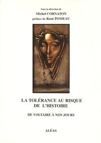 Michel Cornaton - La tolérance au risque de l'histoire - De Voltaire à nos jours.