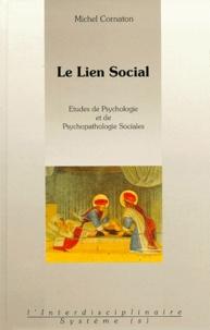 Michel Cornaton - Le lien social - Etudes de psychologie et de psychopathologie sociales.