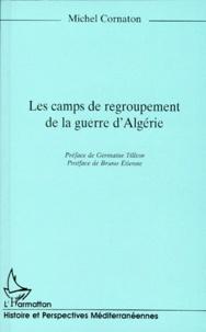 Michel Cornaton - Les camps de regroupement de la guerre d'Algérie.